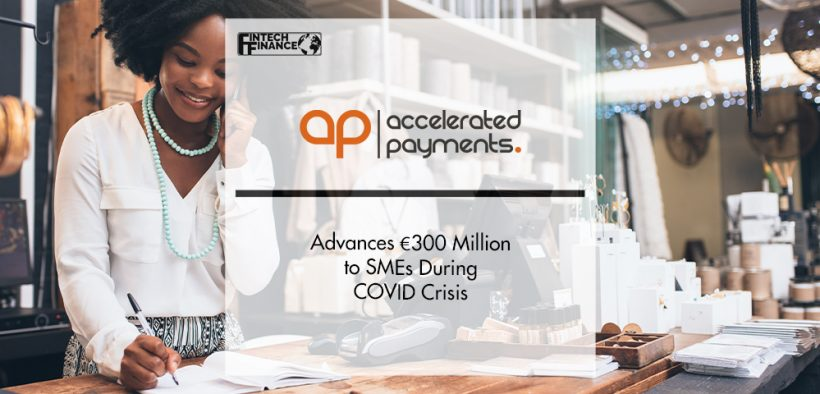 Accelerated Payments Advances €300 Million to SMEs During COVID Crisis | FinTech Finance