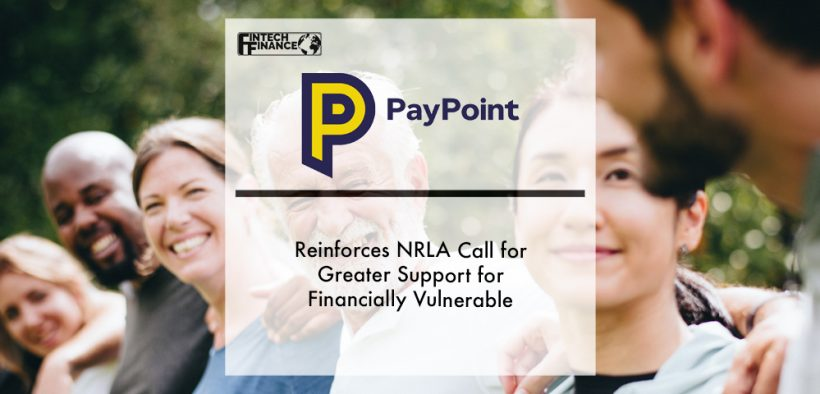 PayPoint Reinforces NRLA Call for Greater Support for Financially Vulnerable   Fintech Finance