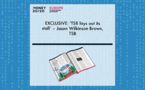 EXCLUSIVE: 'TSB lays out its stall' – Jason Wilkinson Brown, TSB in 'Discover Money20/20' | Fintech Finance