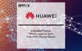 Embedded Finance: What Europe can learn from Asia's finance lifestyle | Fintech Finance