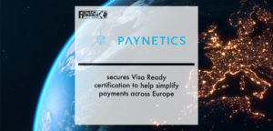 Paynetics secures Visa Ready certification to help simplify payments across Europe | Fintech Finance
