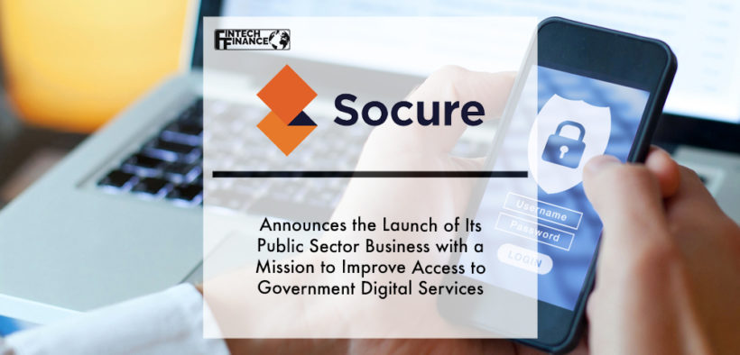 Socure Announces the Launch of Its Public Sector Business with a Mission to Improve Access to Government Digital Services and Eliminate Fraud | Fintech Finance